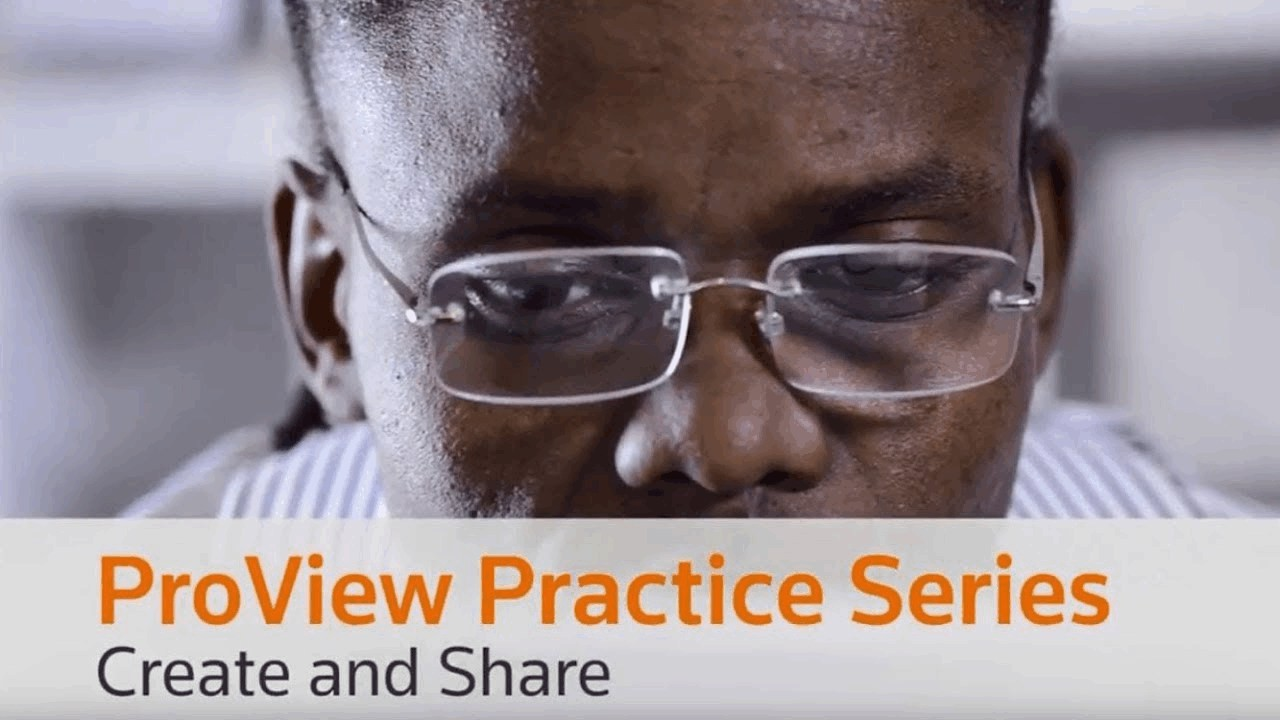 ProView Practice Series - Create & Share